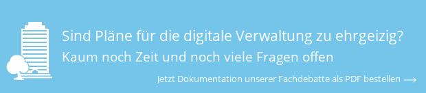 Sind Pläne für die digitale Verwaltung zu ehrgeizig? - Kaum noch Zeit und noch viele Fragen offen. Jetzt Dokumentation unserer Fachdebatte als PDF bestellen